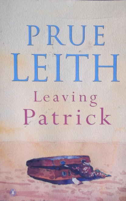 Leith, Prue / Leaving Patrick