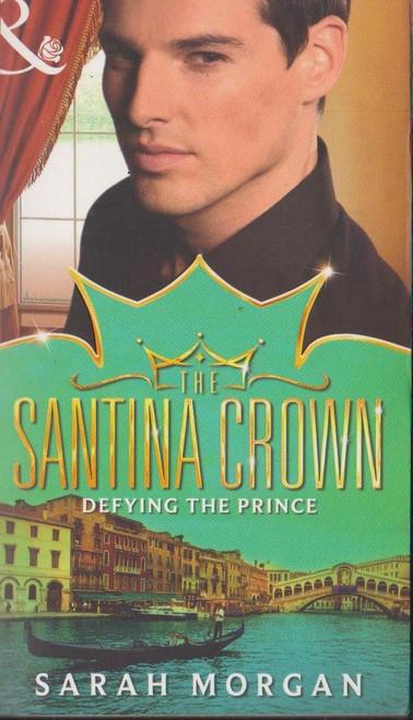 Mills & Boon / The Santina Crown / Defying the Prince