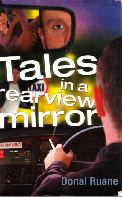 Ruane, Donal / Tales in a Rearview Mirror