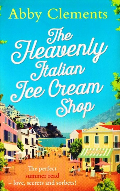 Clements, Abby / The Heavenly Ice Cream Shop