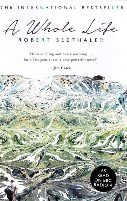 Seethaler, Robert / A Whole Life