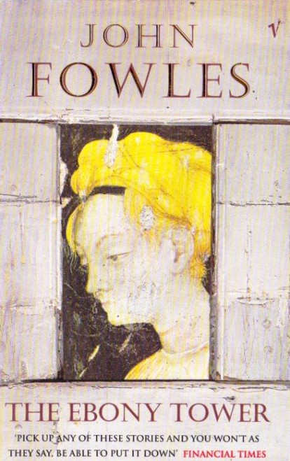 Fowles, John / The Ebony Tower