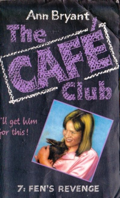 Bryant, Anne / The Cafe Club - 7: Fen's Revenge