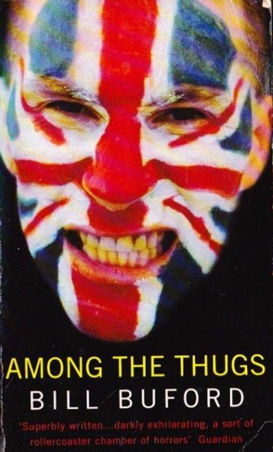 Buford, Bill / Among the Thugs