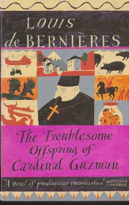 De Bernieres, Louis / The Troublesome Offspring of Cardinal Guzman