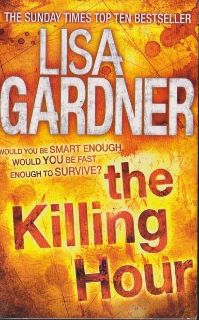 Gardner, Lisa / The Killing Hour