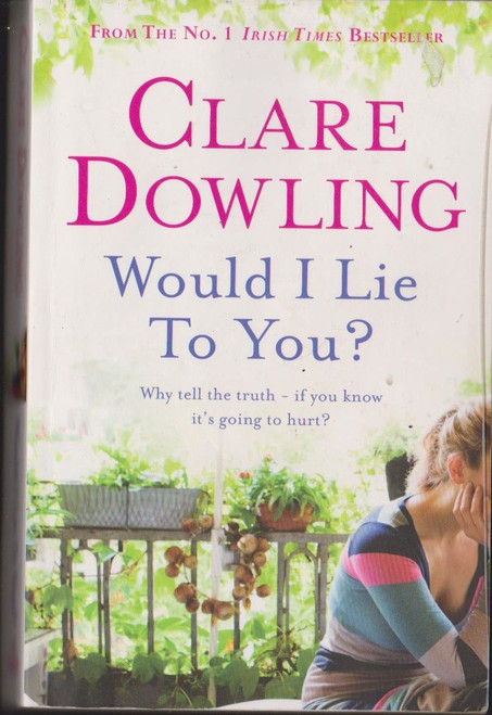 Dowling, Clare / Would I Lie to You