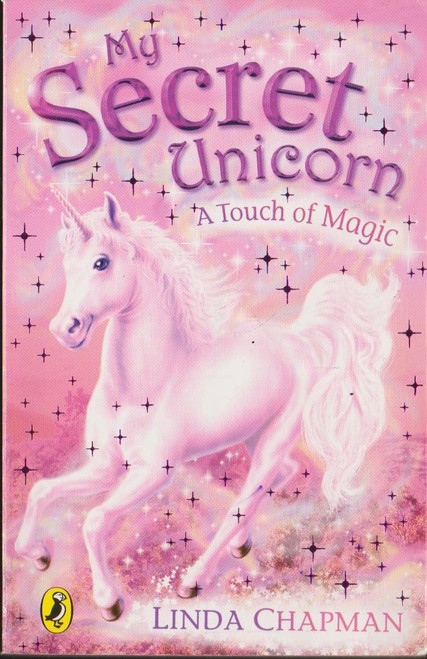 Chapman, Linda / My Secret Unicorn A Touch of Magic