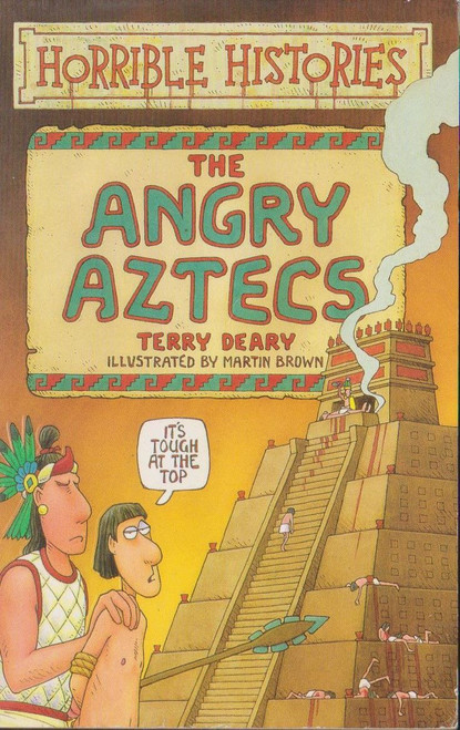 Deary, Terry / Horrible Histories: The Angry Aztecs