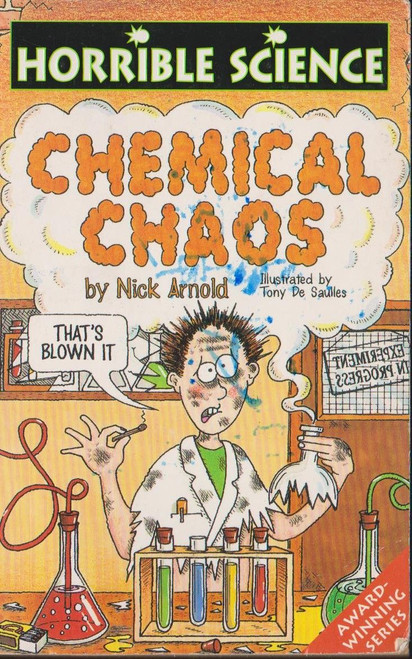 Arnold, Nick / Horrible Science: Chemical Chaos