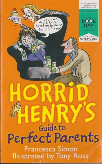 Simon, Francesca / Horrid Henry Guide to Perfect Parents