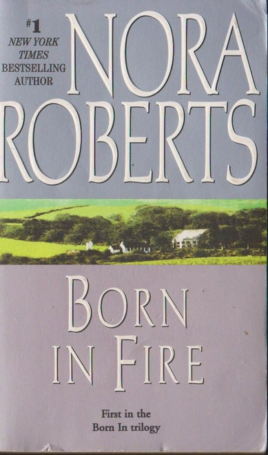 Roberts, Nora / Born in Fire