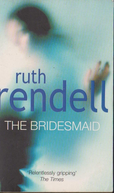 Rendell, Ruth / The Bridesmaid