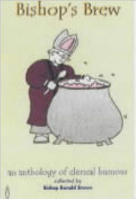 Brown, Ronald / Bishops Brew: An Anthology of Clerical Humour