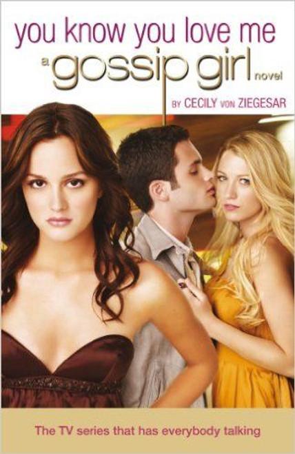 Von Ziegesar, Cecily / You Know You Love Me A Gossip Girl Novel