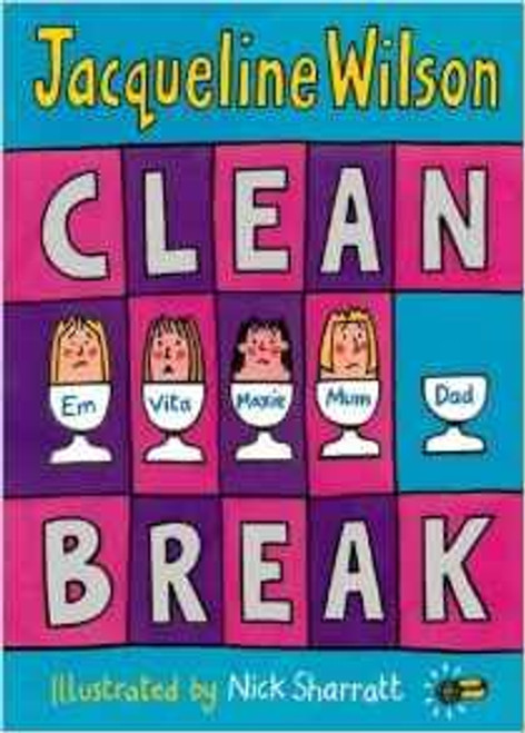 Wilson, Jacqueline / Clean Break - Illustrated by Nick Sharratt - Corgi 2015