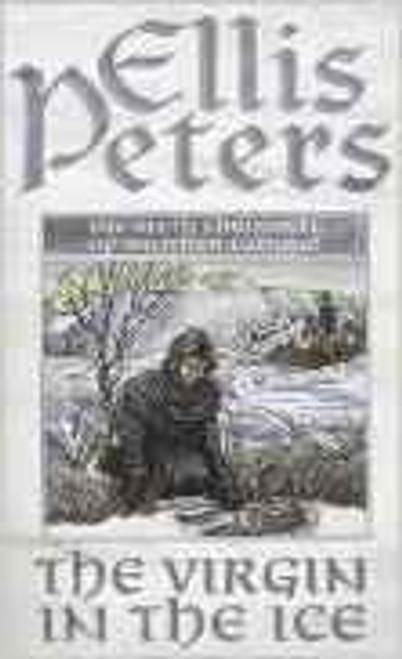 Peters, Ellis / The Virgin in the Ice