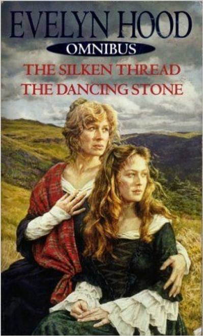 Hood, Evelyn / (Omnibus) The Silken Thread and The Dancing Stone