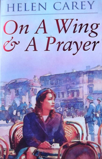 Carey, Helen / On A Wing & A Prayer