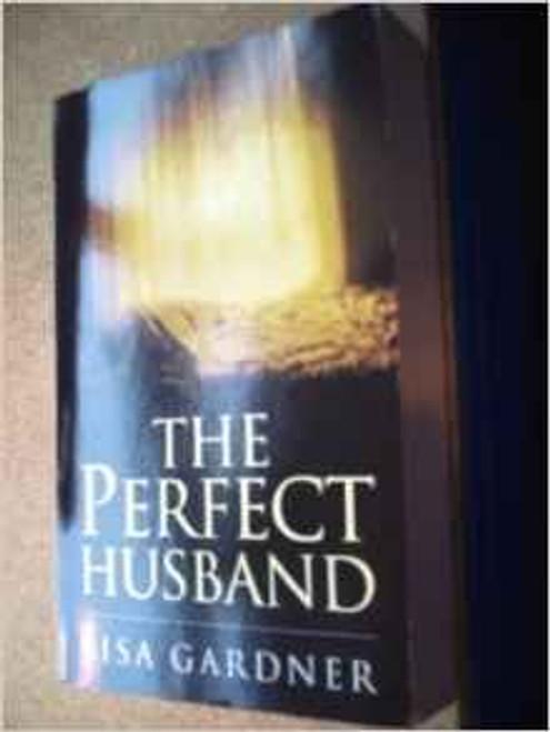 Gardner, Lisa / The Perfect Husband