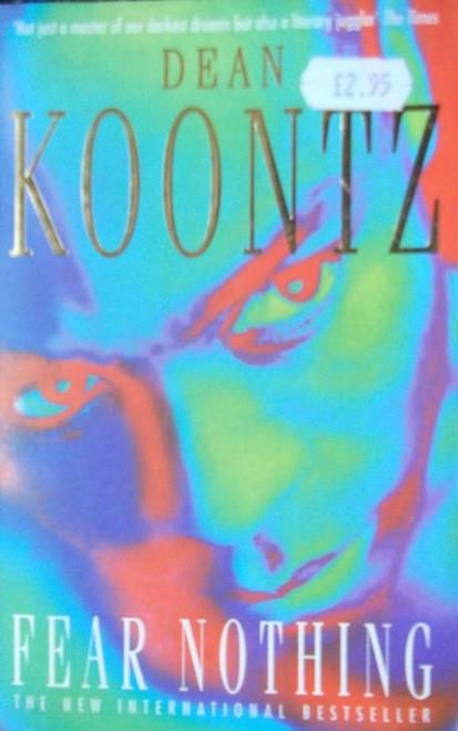 Koontz, Dean / Fear Nothing
