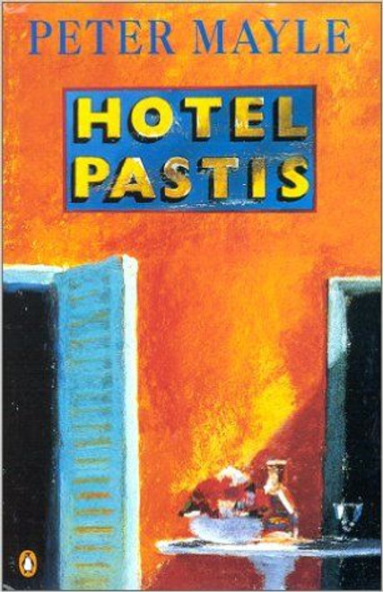 Mayle, Peter / Hotel Pastis