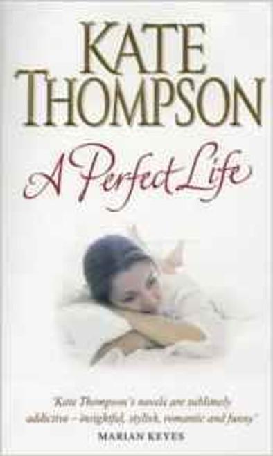 Thompson, Kate / A Perfect Life