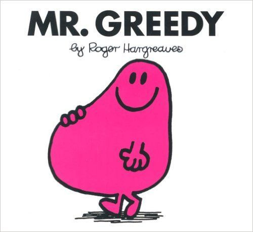 Mr Men and Little Miss, Mr. Greedy