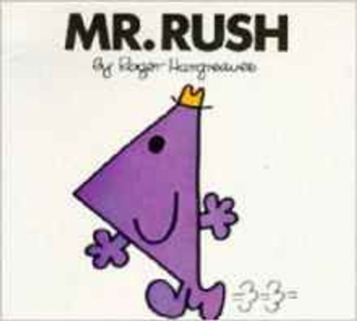 Mr Men and Little Miss, Mr. Rush
