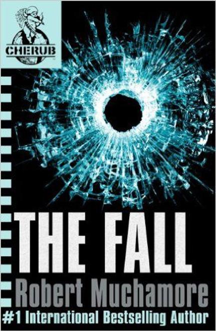 Muchamore, Robert / The Fall ( Cherub Series Book 7 )