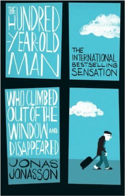 Jonasson, Jonas / The Hundred-Year-Old Man Who Climbed Out of the Window and Disappeared
