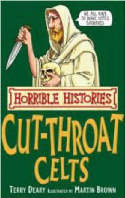 Deary, Terry / Horrible Histories: The Cut-throat Celts
