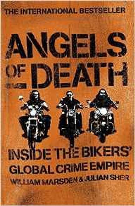 Marsden, William / Angels of Death: Inside the Bikers' Global Crime Empire