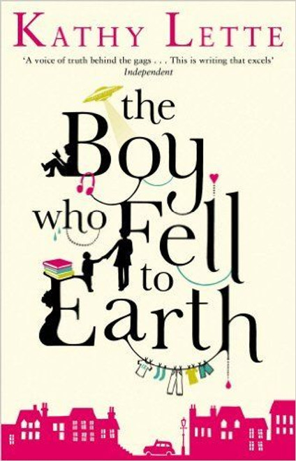 Lette, Kathy / The Boy Who Fell To Earth