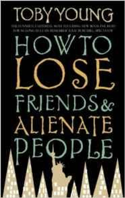Young, Toby / How To Lose Friends & Alienate People