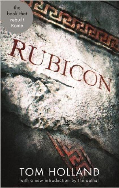 Holland, Tom / Rubicon: The Triumph and Tragedy of the Roman Republic