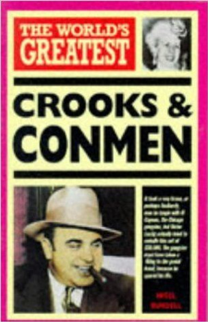 The World's Greatest Crooks and Conmen