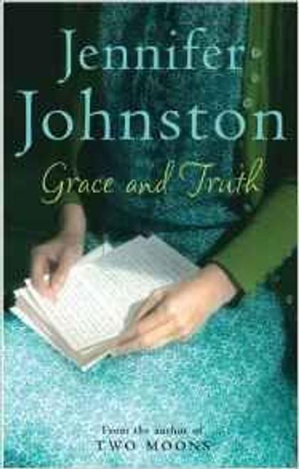 Johnston, Jennifer / Grace and Truth