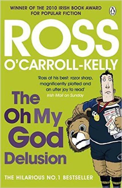 O'Carroll-Kelly, Ross / The Oh My God Delusion