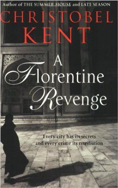 Kent, Cristobel / A Florentine Revenge