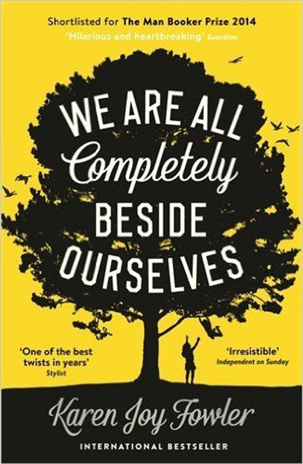 Fowler, Karen Joy / We Are All Completely Beside Ourselves