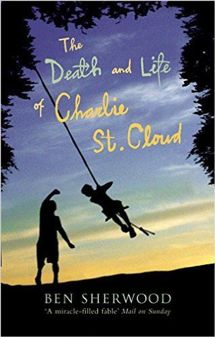 Sherwood, Ben / The Death and Life of Charlie St. Cloud