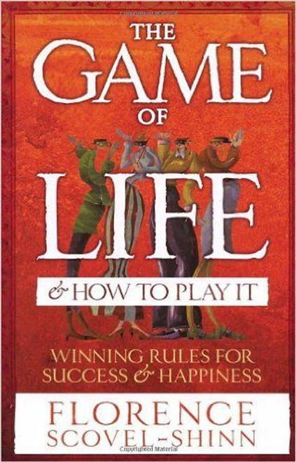 Scovel-Shinn, Florence / The Game Of Life & How To Play It