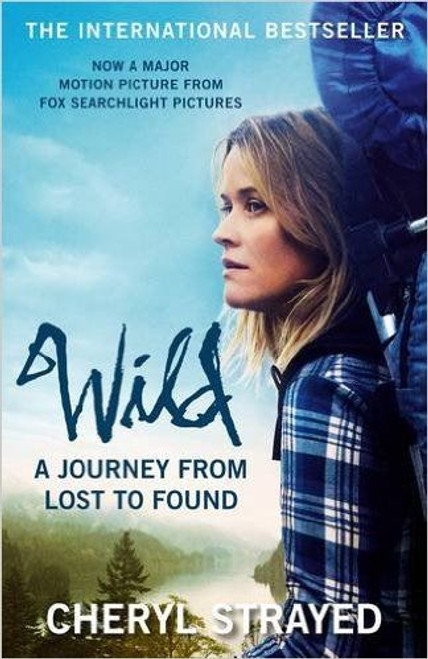 Strayed, Cheryl / Wild: A Journey from Lost to Found