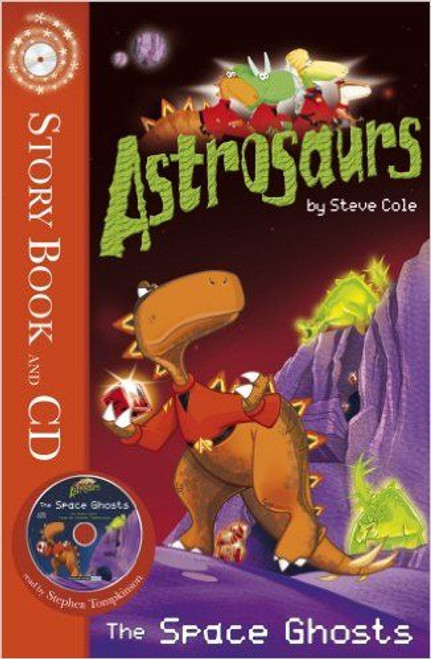 Cole, Steve / Astrosaurs: The Space Ghosts