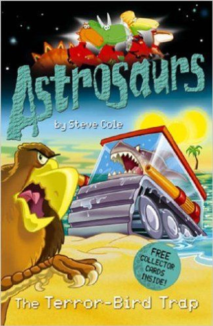 Cole, Steve / Astrosaurs: The Terror-Bird Trap