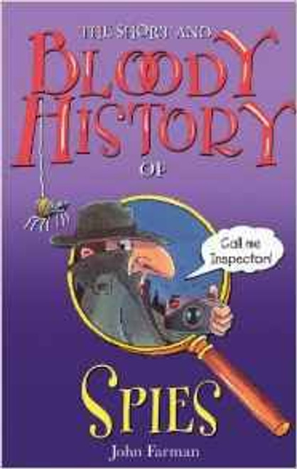 Farman, John / The Short And Bloody History Of Spies