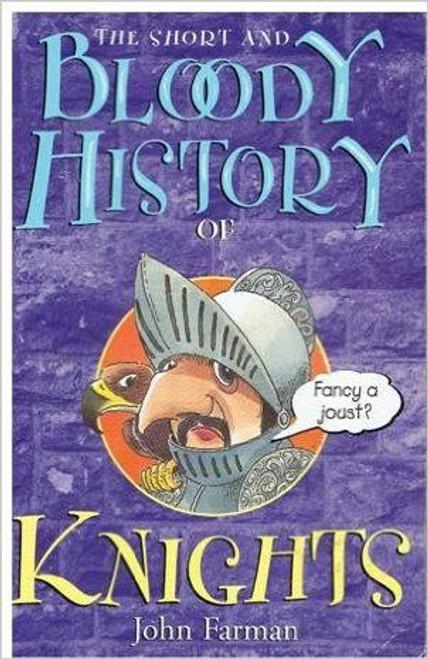 Farman, John / The Short and Bloody History of Knights
