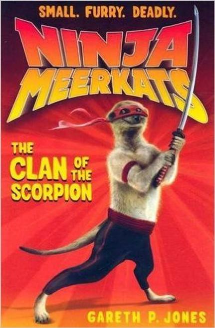 Jones, Gareth P. / Ninja Meerkats: The Clan of the Scorpion