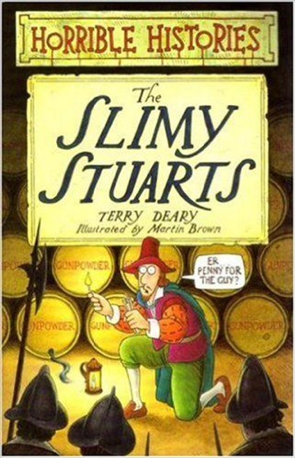 Deary, Terry / Horrible Histories: The Slimy Stuarts